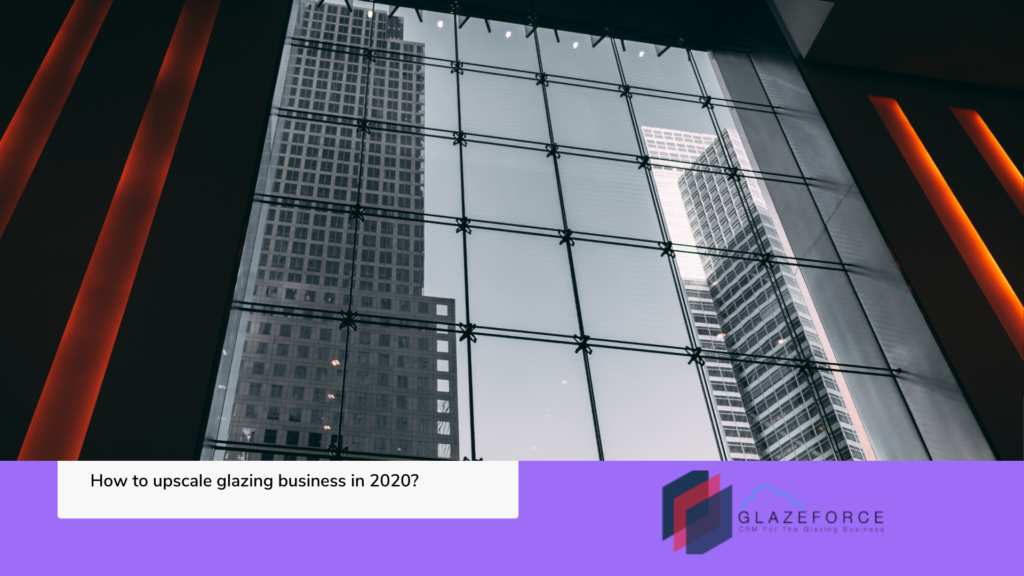 Glazing business in 2020