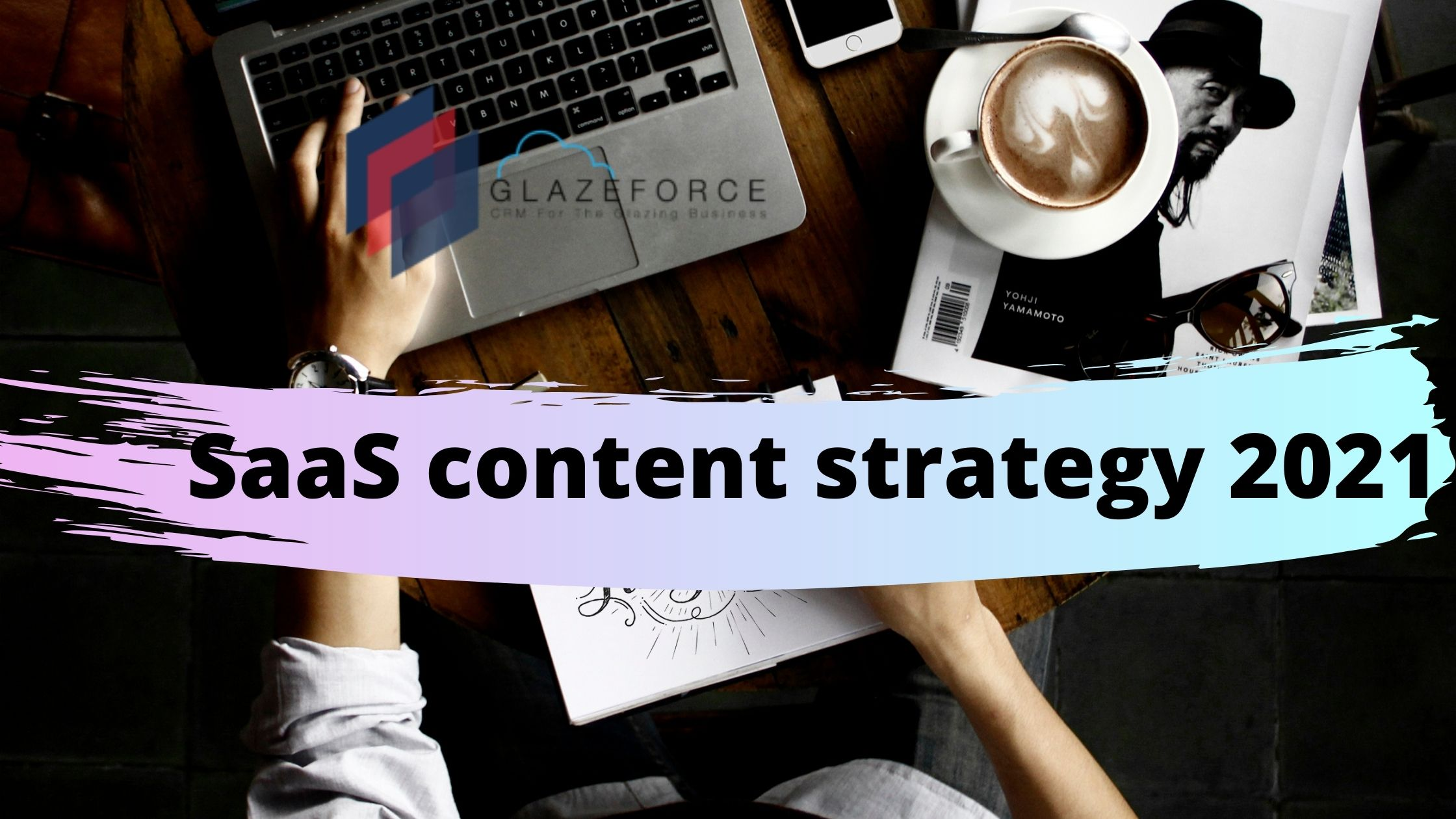 Tips to build an effective SaaS content strategy in 2021